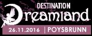 Destination Dreamland - 26.11.2016